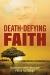 Death-Defying Faith