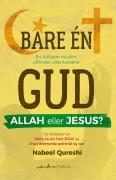Bare en Gud, Allah eller Jesus?