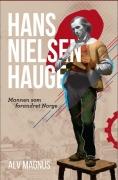 Hans Nielsen Hauge - Mannen som forandret Norge