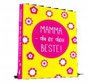 Mamma – du er den beste!