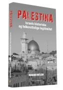 Palestina - Israels historiske og folkerettslige legitimitet